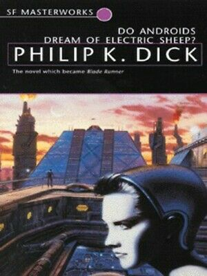 SF masterworks: Do androids dream of electric sheep? by Philip K. Dick