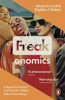 Freakonomics: a rogue economist explores the hidden side of everything by