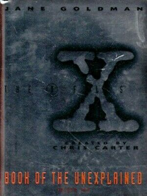 The X-files Book of the Unexplained by Jane Goldman (Hardback)