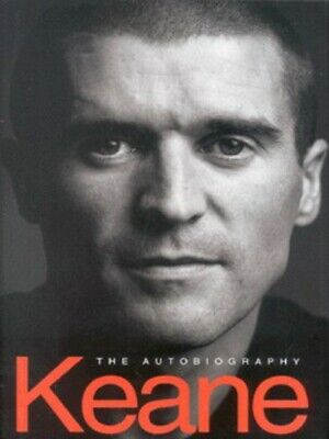 Keane: the autobiography by Roy Keane (Hardback)