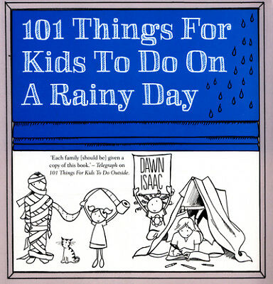 101 things for kids to do on a rainy day by Dawn Isaac (Paperback)
