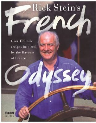 Rick Stein's French odyssey: over 100 new recipes inspired by the flavours of