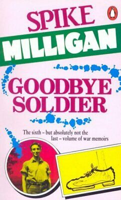 Goodbye Soldier by Spike Milligan (Paperback) Expertly Refurbished Product