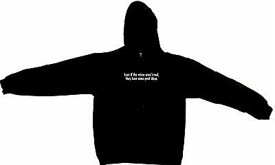 Even if the Voices Aren't Real They Have Some Good Ideas Hoodie Sweatshirt