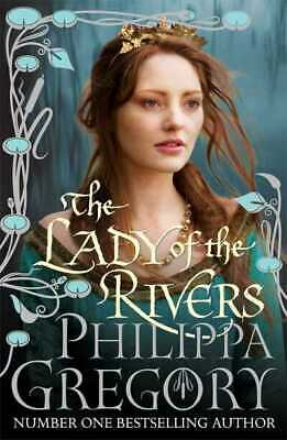 The cousins' war: The lady of the rivers by Philippa Gregory (Hardback)