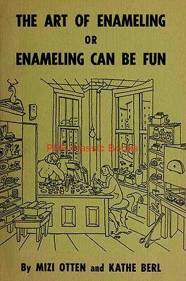Art of Enameling: Fundamental Principles & Techniques How to Enamel Book on CD