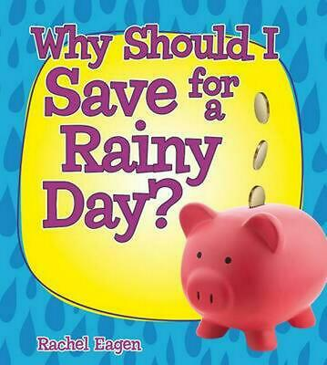 Why Should I Save for a Rainy Day? by Rachel Eagen (English) Hardcover Book Free