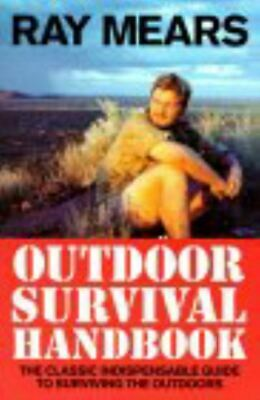 Outdoor survival handbook by Ray Mears (Paperback)