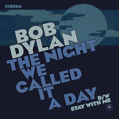 "Bob Dylan - The Night We Called It A Day - New 7"" Single"