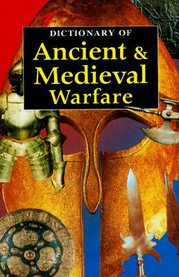 NEW Dictionary Ancient & Medieval Warfare 2500 Entries Assyrians+Hittites-16thC • CAD $83.47