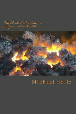 The Book of Revelation in Rhyme: Second Edition by Michael Soliz (English) Paper