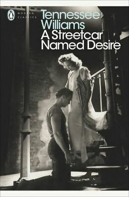 Penguin modern classics: A streetcar named desire by Tennessee Williams