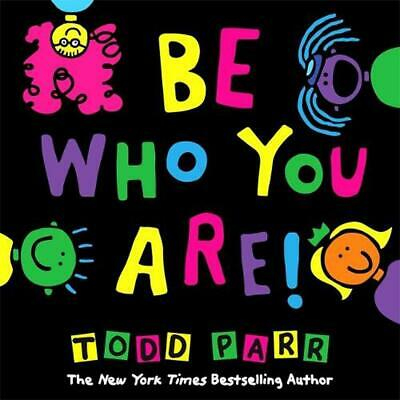 Be Who You Are by Todd Parr (English) Hardcover Book Free Shipping!