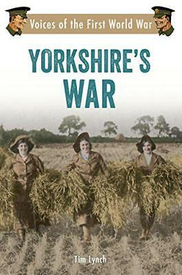 Yorkshire's War: Voices of the First World War by Lynch, Tim | Paperback Book |
