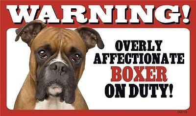 """Warning Overly Affectionate Boxer On Duty Wall Sign 5 """" x 8"""" Dog Pup Puppy"""