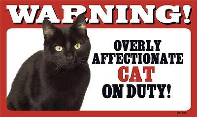 """Warning Overly Affectionate Cat On Duty Plastic Wall Sign 5"""" x 8""""  Black Gift"""