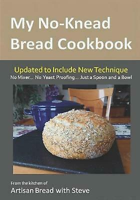 My No-Knead Bread Cookbook: From the Kitchen of Artisan Bread with Steve by Stev