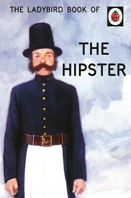 The Ladybird books for grown-ups series: The hipster by Joel Morris (Hardback)