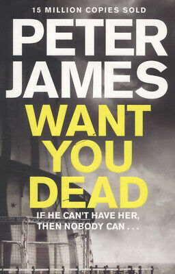 The Roy Grace series: Want you dead by Peter James (Paperback)