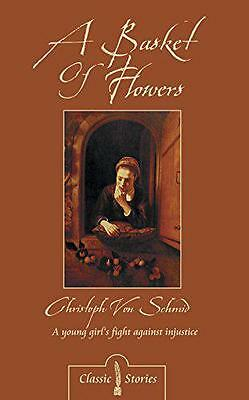 A Basket of Flowers (Classic Stories), Christoph von Schmid | Paperback Book | 9