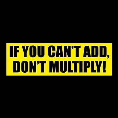"""IF YOU CAN'T ADD, DON'T MULTIPLY"" Anti Welfare Obama Hillary BUMPER STICKER"
