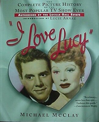 I Love Lucy - Complete Picture History Of Most Popular Television Show,2005 Book