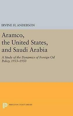 Aramco, the United States, and Saudi Arabia: A Study of the Dynamics of Foreign