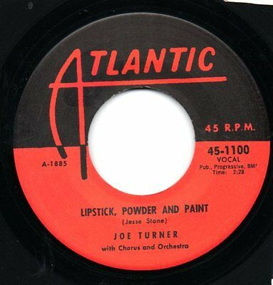 Joe Turner - Lipstick, Powder and Paint b/w Rock A While Atlantic  RE  Hear it.
