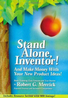 Stand Alone, Inventor!: And Make Money with Your New Product Ideas! - Basic Trai