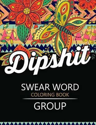 Swear Word Coloring Book Group: Insult Coloring Book, Adult Coloring Books by Ru