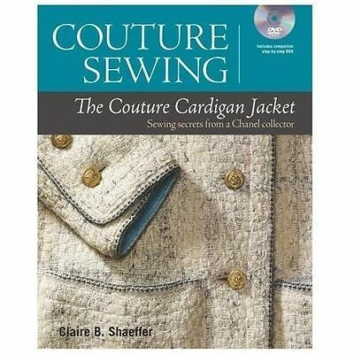 Couture Sewing: The Couture Cardigan Jacket: Sewing Secrets from a Chanel Collec