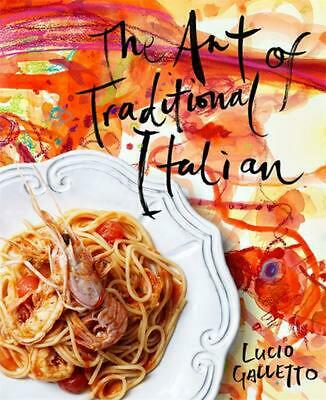 The Art of Traditional Italian by Lucio Galletto Hardcover Book Free Shipping!