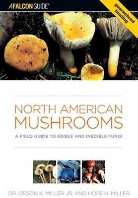 North American Mushrooms: A Field Guide to Edible and Inedible Fungi by Orson K.