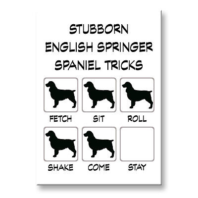 ENGLISH SPRINGER SPANIEL Stubborn Tricks FRIDGE MAGNET Steel Case Funny