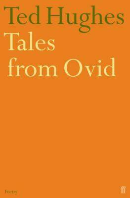 Tales from Ovid: twenty-four passages from the Metamorphoses by Ted Hughes