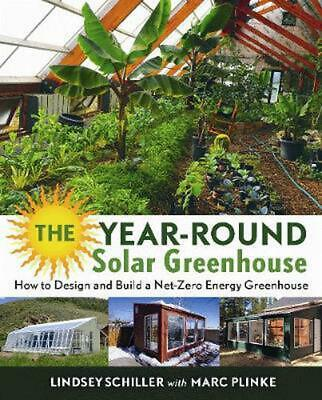 The Year-Round Solar Greenhouse: How to Design and Build a Net-Zero Energy Green