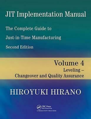 JIT Implementation Manual: The Complete Guide to Just-In-Time Manufacturing, Vol