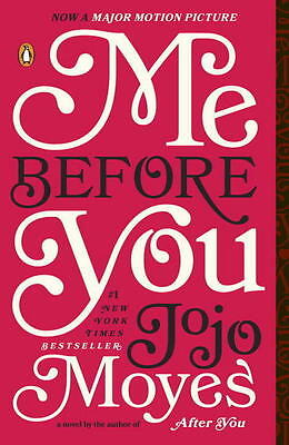 Me Before You: A Novel by Jojo Moyes (Paperback)
