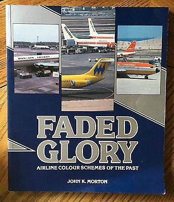Faded Glory: Airline Colour Schemes of the Past by John K. Morton UK 1991 SB