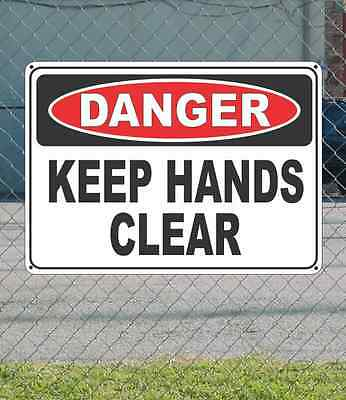 "DANGER Keep Hands Clear - OSHA Safety SIGN 10"" x 14"""