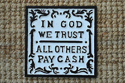 Cast iron antique style IN GOD WE TRUST ALL OTHERS PAY CASH sign shop plaque