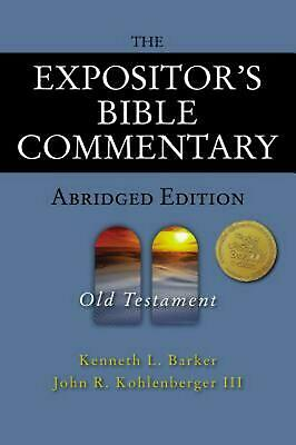The Expositor's Bible Commentary - Abridged Edition: Old Testament by Kenneth L.