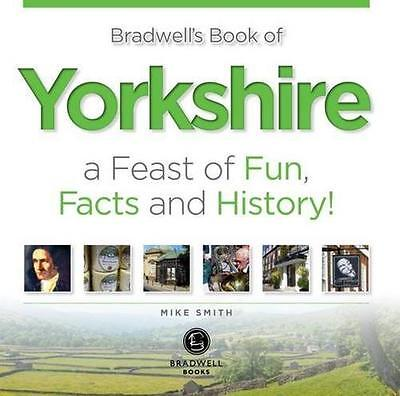 Bradwell's Book of Yorkshire, Smith, Mike   Paperback Book   9781909914728   NEW