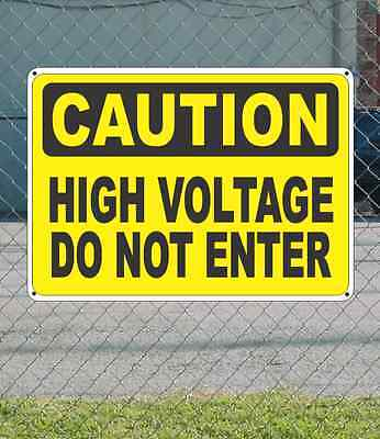 "CAUTION High Voltage Do Not Enter - OSHA Safety SIGN 10"" x 14"""