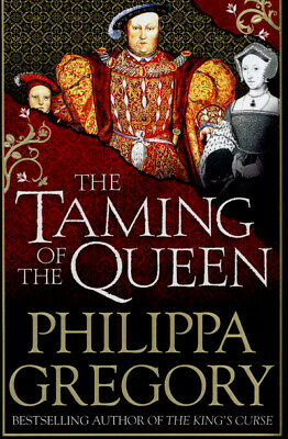 The taming of the queen by Philippa Gregory (Hardback)