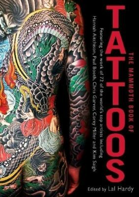 The mammoth book of tattoos by Lal Hardy (Paperback)
