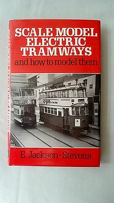Book - Scale Model Electric Tramways & How To Model Them Jackson-Stevens 1986