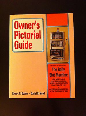The Bally Slot Machine Owner's Pictorial Guide Manual  1963 to 1981 Geddes, Mead