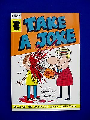Take A Joke Collected Angry Youth Comics vol3: Johnny Ryan.Underground 1st. new.
