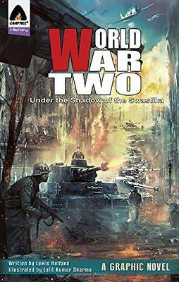 World War Two: Under the Shadow of the Swastika (Campfire Graphic Novels) by Lal